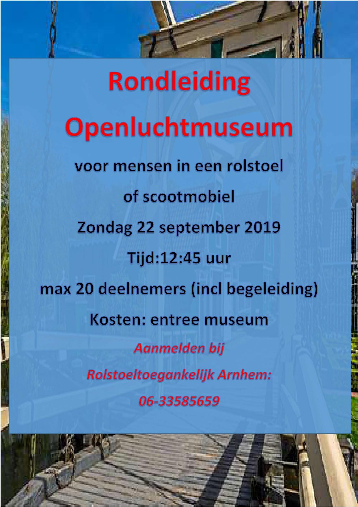 Rondleiding Openlucht museum voor menmsen in een rolstoel of scootmobiel
